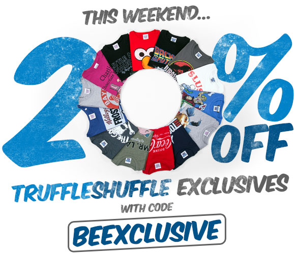 This Weekend Only: 20% Off TruffleShuffle Exclusives